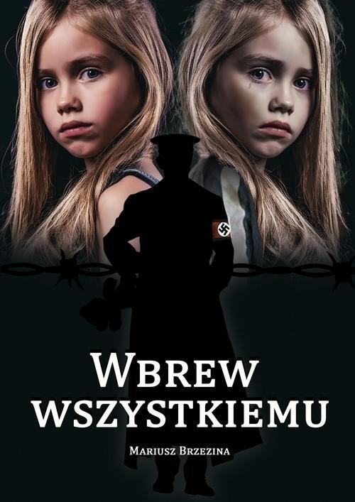okładka Wbrew wszystkiemuksiążka      Brzezina Mariusz