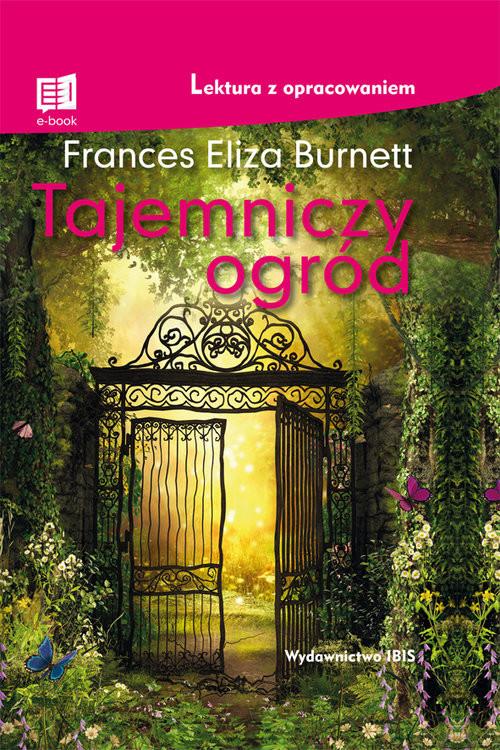 okładka Tajemniczy ogródksiążka |  | Frances Eliza Burnett