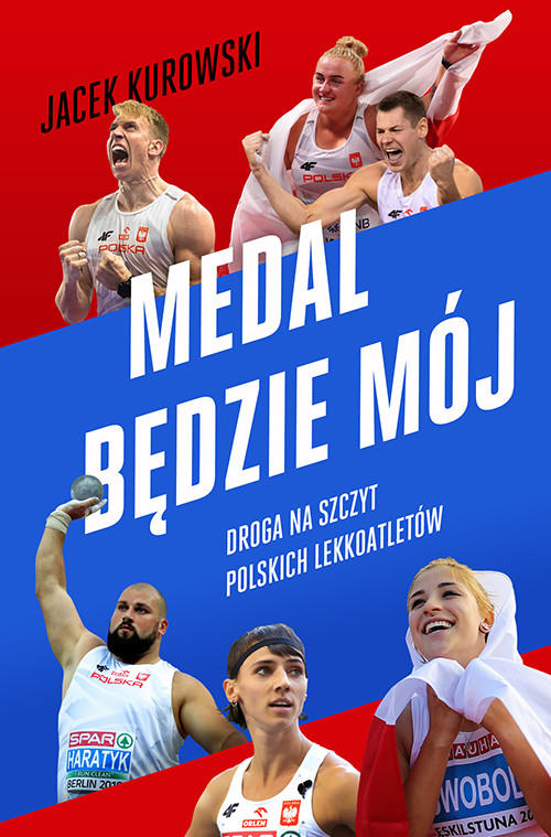 okładka Medal będzie mój.  Droga na szczyt polskich lekkoatletówksiążka      Jacek Kurowski
