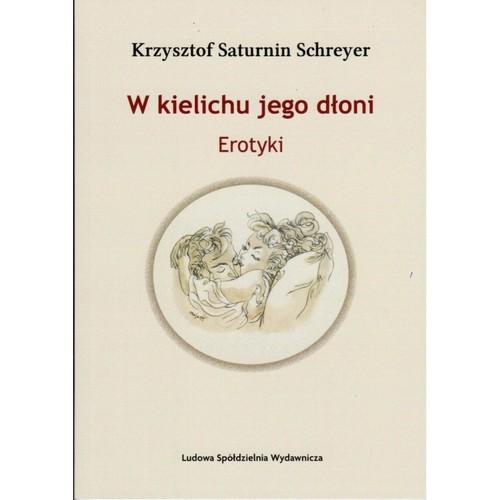 okładka W kielichu jego dłoniksiążka |  | Krzysztof Saturnin Schreyer
