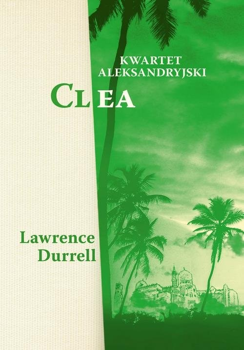 okładka Kwartet aleksandryjski. Cleaksiążka      Lawrence Durrell