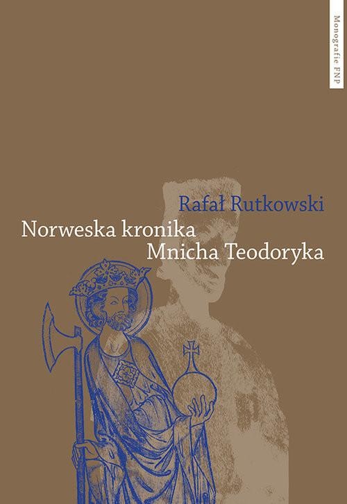 okładka Norweska kronika Mnicha Teodorykaksiążka      Rutkowski Rafał
