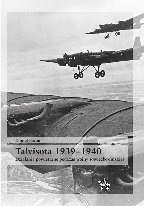 okładka Talvisota 1939-1940 Działania powietrzne podczas wojny sowiecko-fińskiejksiążka      Baron Daniel