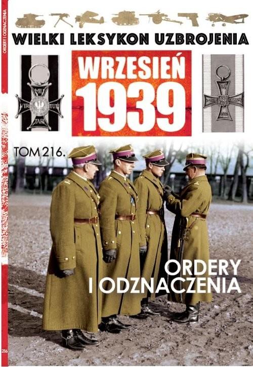okładka Wielki Leksykon Uzbrojenia Wrzesień 1939 Tom 216 Ordery i odznaczeniaksiążka |  |