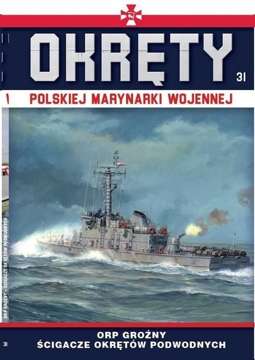 okładka Okręty Polskiej Marynarki Wojennej Tom 31 ORP GROŹNYksiążka |  | Opracowanie zbiorowe