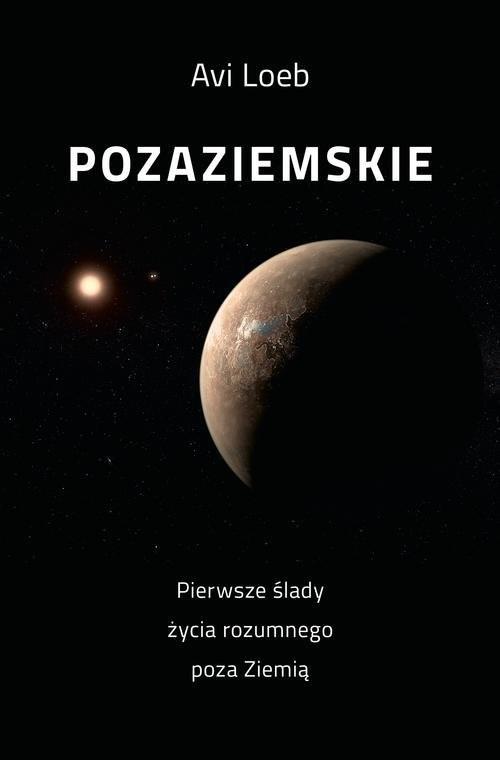 okładka Pozaziemskie Pierwsze ślady życia rozumnego poza Ziemiąksiążka |  | Loeb Avi