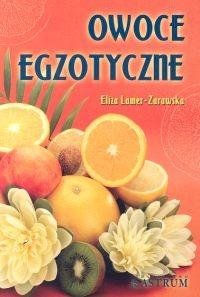 okładka Owoce egzotyczneksiążka |  | Lamer-Zarawska Eliza