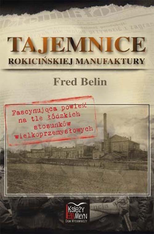 okładka Tajemnice Rokicińskiej Manufakturyksiążka |  | Belin Fred
