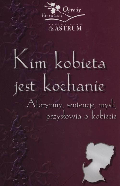 okładka Kim kobieta jest kochanieksiążka      Barbara Jakimowicz-Klein