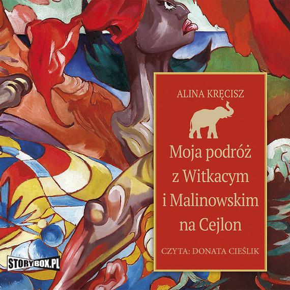 okładka Moja podróż z Witkacym i Malinowskim na Cejlonaudiobook | MP3 | Alina Kręcisz