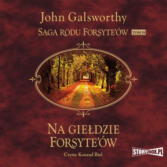 okładka Saga rodu Forsyte'ów. Tom 10. Na giełdzie Forsyte'ówaudiobook | MP3 | John Galsworthy