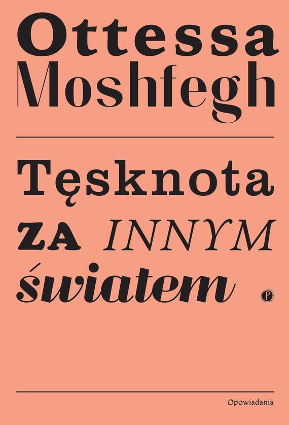 okładka Tęsknota za innym światemebook | epub, mobi | Ottessa Moshfegh