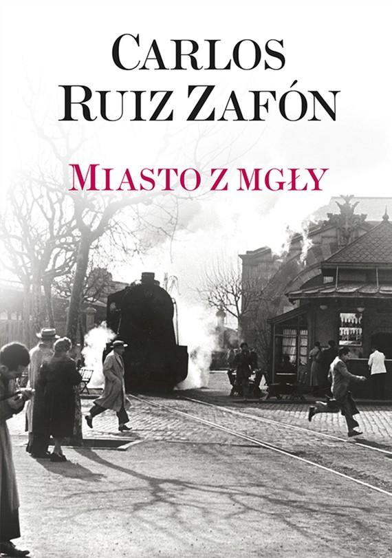 okładka Miasto z mgłyebook | epub, mobi | Carlos Ruiz Zafón