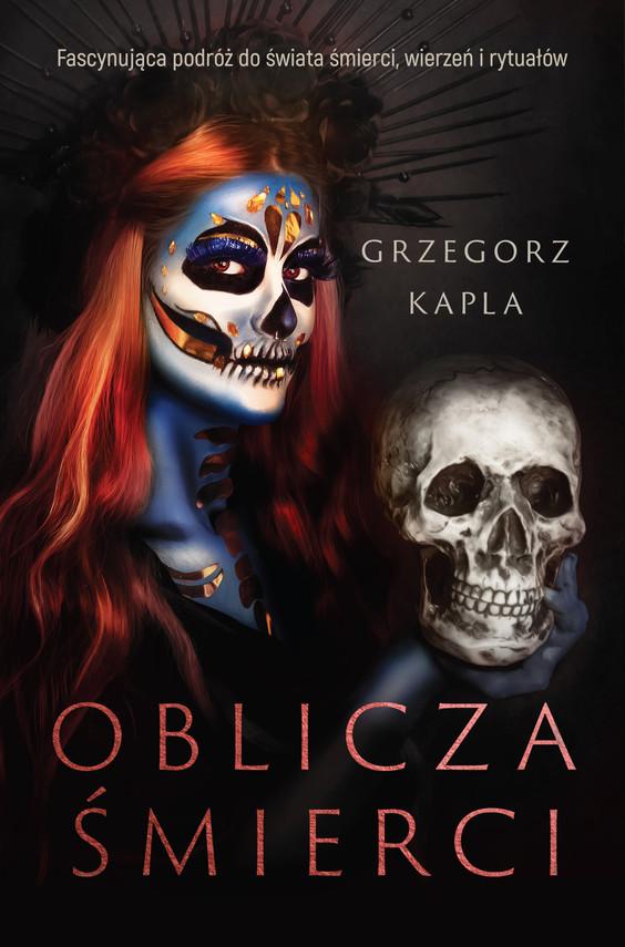 okładka Oblicza śmierciebook   epub, mobi   Grzegorz Kapla
