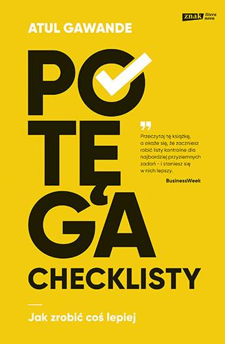 okładka Potęga checklisty. Jak zrobić coś lepiejksiążka |  | Atul Gawande