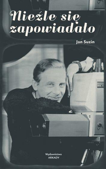 okładka Nieźle się zapowiadało książka |  | Suzin Jan