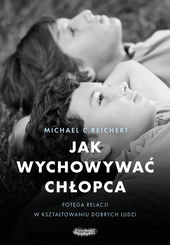 okładka Jak wychowywać chłopcaebook   epub, mobi   Michael C. Reichert