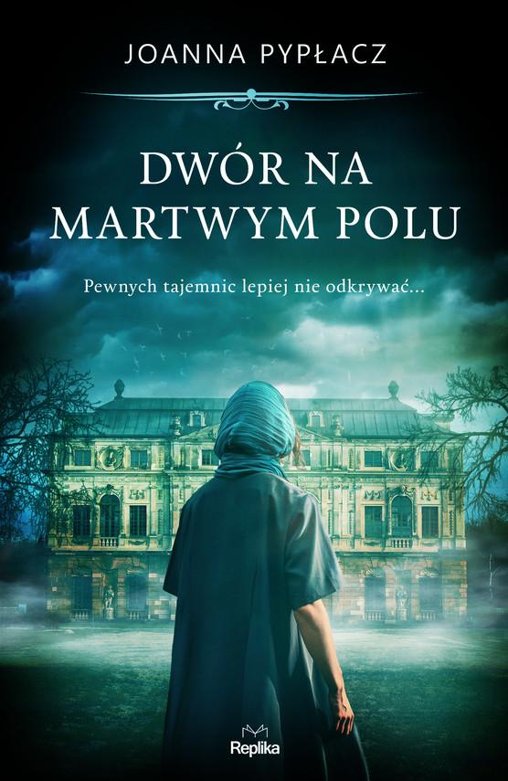 okładka Dwór na Martwym Poluebook | epub, mobi | Joanna Pypłacz