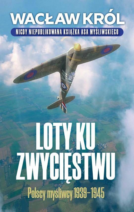 okładka Loty ku zwycięstwuebook | epub, mobi | Wacław Król