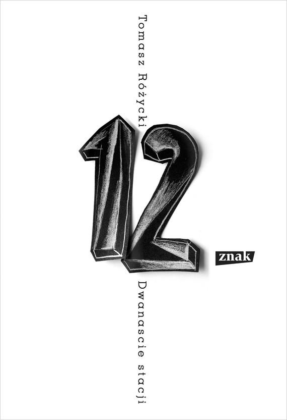 okładka Dwanaście stacjiebook | epub, mobi | Tomasz Różycki