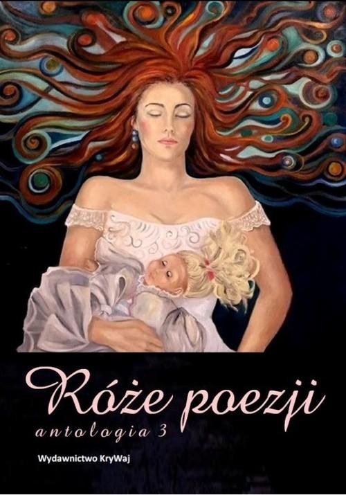 okładka Róże poezji Antologia Tom 3książka |  |