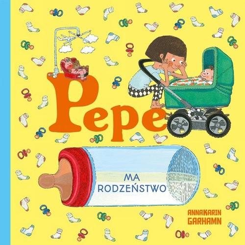 okładka Pepe ma rodzeństwoksiążka |  | Garhamn Anna-Karin