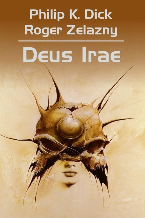 okładka Deus Iraeksiążka |  | Philip K. Dick, Robert Zelazny, Wojciech Siudmak