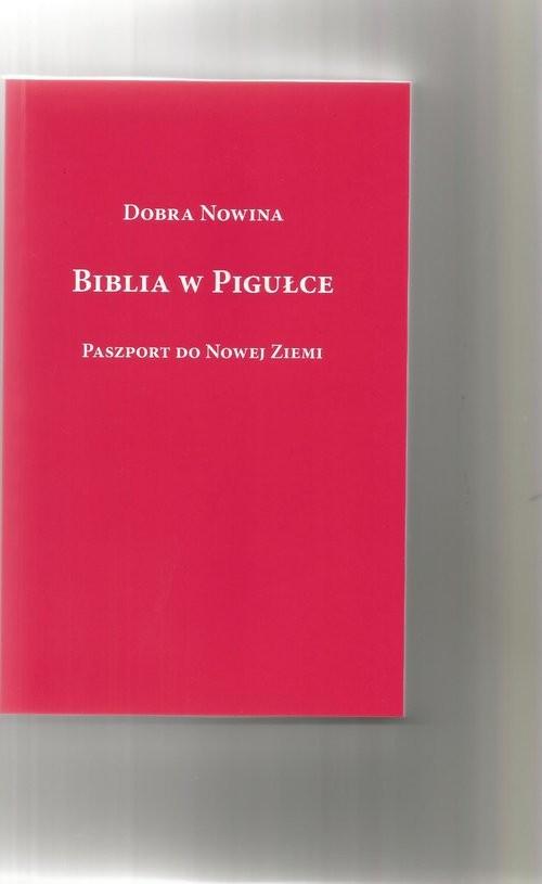 okładka Biblia w pigułce Paszport do Nowej Ziemiksiążka |  | Rabiega Ryszard