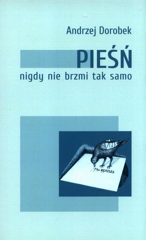 okładka Pieśń nigdy nie brzmi tak samoksiążka |  | Dorobek Andrzej