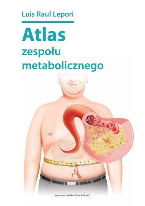 okładka Atlas zespołu metabolicznegoksiążka      Luis Raul Lepori