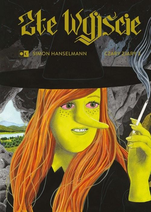 okładka Złe wyjście Czary zjary 3książka      Hanselmann Simon