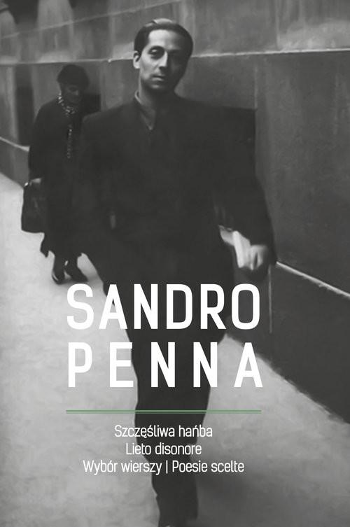 okładka Szczęśliwa hańba Wybór wierszy / Lieto disonore Poesie scelteksiążka      Penna Sandro