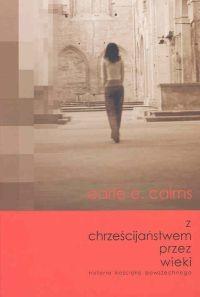 okładka Z chrześcijaństwem przez wiekiksiążka |  | Earle E. Cairns