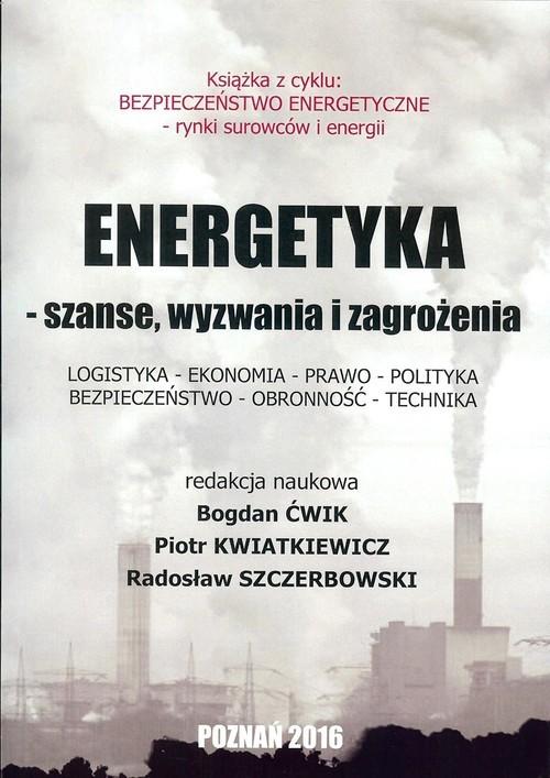 okładka Energetyka - szanse, wyzwania i zagrożeniaksiążka |  |