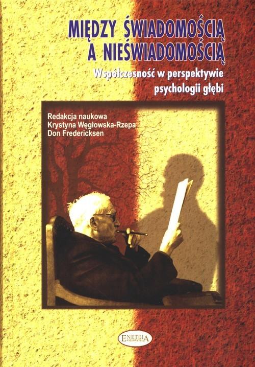 okładka Między świadomością a nieświadomością Współczesność w perspektywie psychologii głębiksiążka |  |
