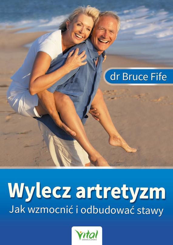okładka Wylecz artretyzm. Jak wzmocnić i odbudować stawyebook   epub, mobi   Bruce Fife