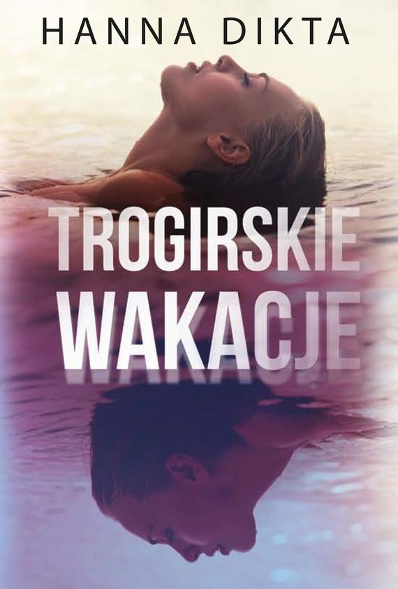 okładka Trogirskie wakacjeebook | epub, mobi | Hanna Dikta