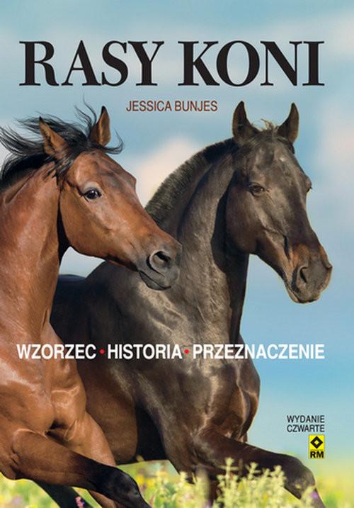 okładka Rasy koni Wzorzec, historia, przeznaczenie. Wyd. IVksiążka |  | Bunjes Jessica