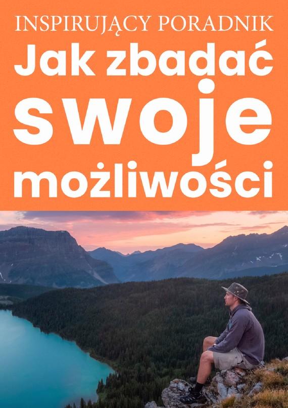 okładka Jak zbadać swoje możliwościebook   pdf   Zespół autorski: Andrew Moszczynski Institute