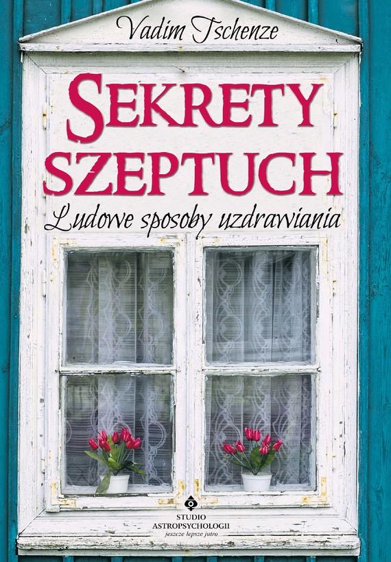 okładka Sekrety szeptuch. Ludowe sposoby uzdrawiania - PDFebook   pdf   Tschenze Vadim