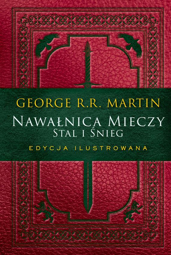 okładka Nawałnica mieczy: Stal i śnieg. Edycja ilustrowanaebook | epub, mobi | George R.R. Martin