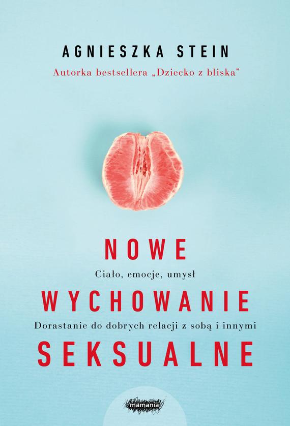 okładka Nowe wychowanie seksualneebook | epub, mobi | Agnieszka Stein