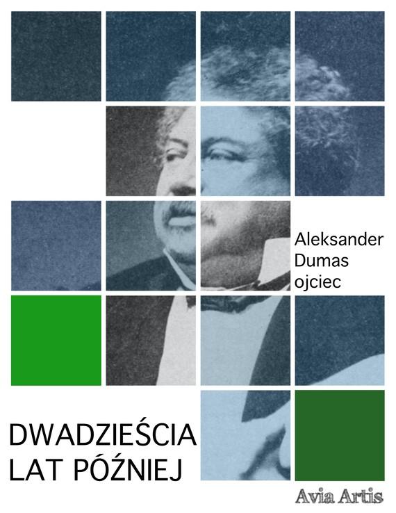 okładka Dwadzieścia lat późniejebook   epub, mobi   Aleksander Dumas (Ojciec)