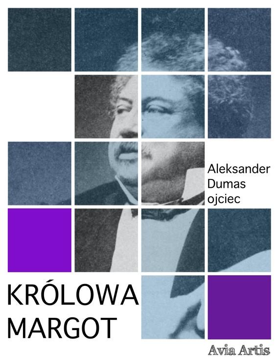 okładka Królowa Margotebook | epub, mobi | Aleksander Dumas (Ojciec)