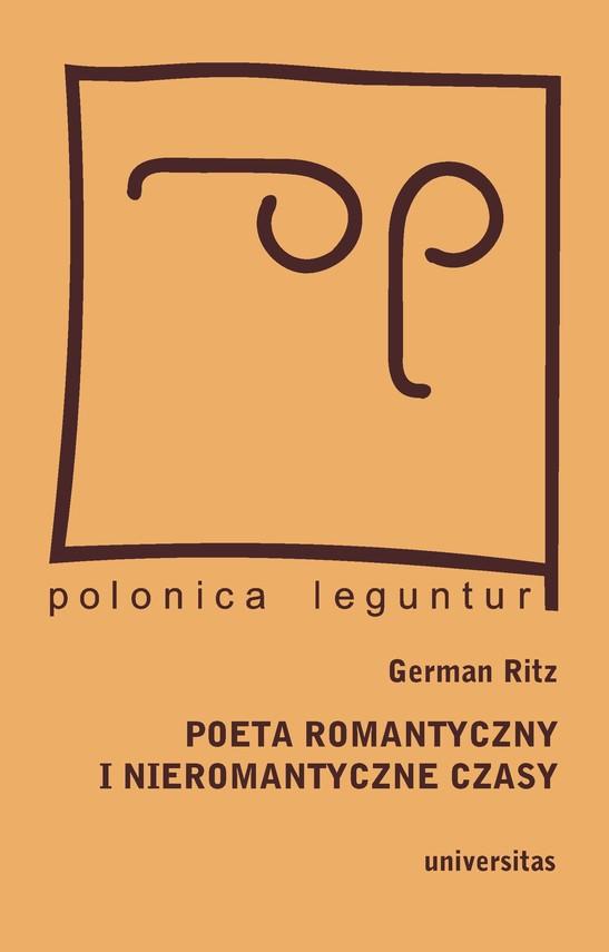 okładka Poeta romantyczny i nieromantyczne czasy. Juliusz Słowacki w drodze do Europy - pamiętniki polskie na tropach narodowej tożsamościebook | pdf | German  Ritz