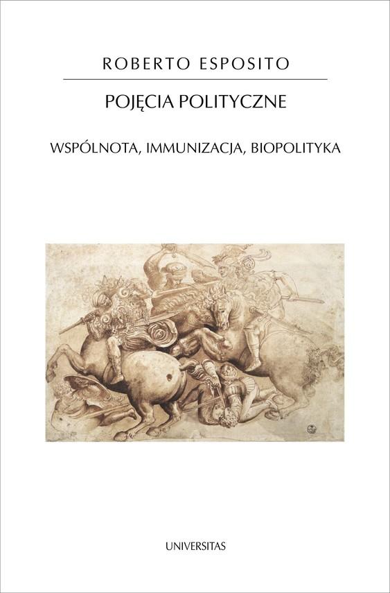 okładka Pojęcia polityczne. Wspólnota, immunizacja, biopolitykaebook | pdf | Praca zbiorowa