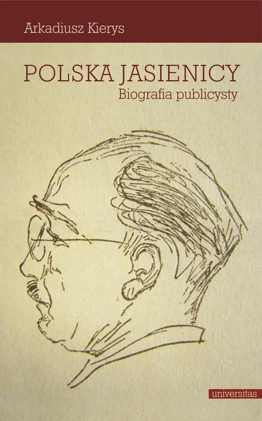 okładka Polska Jasienicy. Biografia publicystyebook | pdf | Kierys Arkadiusz