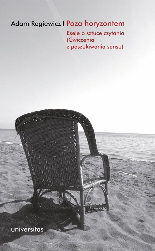 okładka Poza horyzontem. Eseje o sztuce czytania (Ćwiczenia z poszukiwania sensu)ebook | pdf | Adam Regiewicz