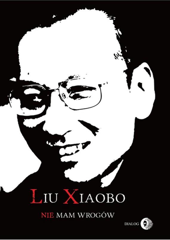 okładka Nie mam wrogówebook | epub, mobi | Liu Xiaobo