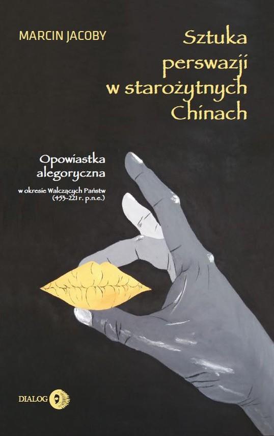 okładka Sztuka perswazji w starożytnych Chinachebook | epub, mobi | Marcin Jacoby